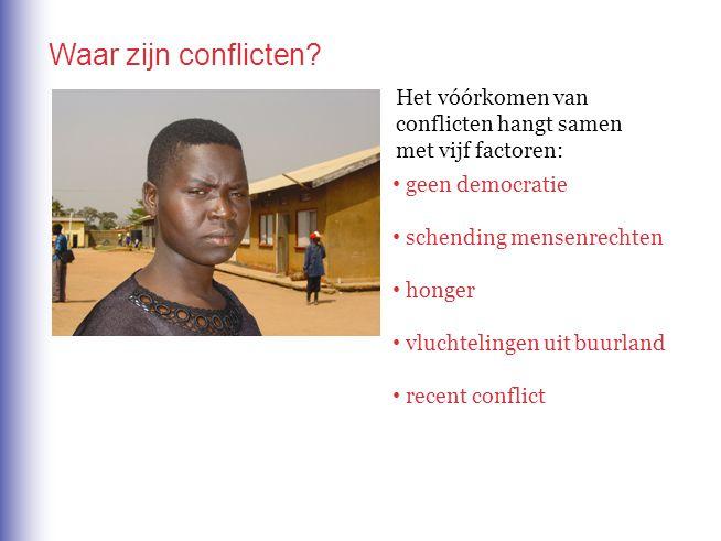 Het vóórkomen van conflicten hangt samen met vijf factoren: geen democratie schending mensenrechten honger vluchtelingen uit buurland recent conflict