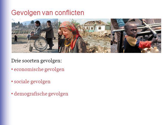 Drie soorten gevolgen: economische gevolgen sociale gevolgen demografische gevolgen Gevolgen van conflicten