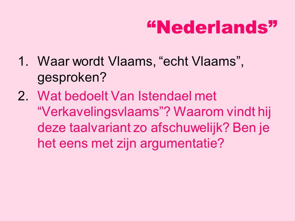 1.Waar wordt Vlaams, echt Vlaams , gesproken.