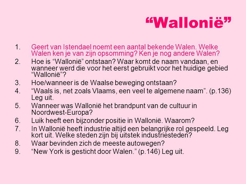 1.Geert van Istendael noemt een aantal bekende Walen.