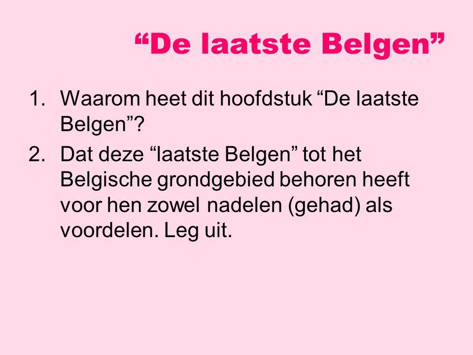 1.Waarom heet dit hoofdstuk De laatste Belgen .