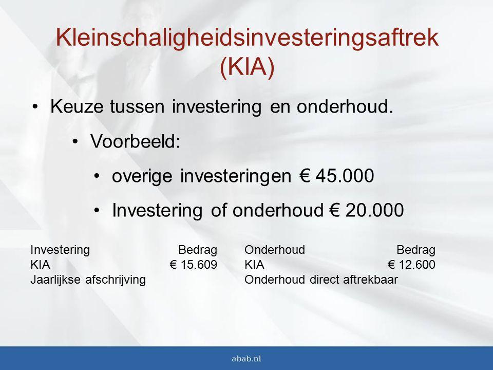 Kleinschaligheidsinvesteringsaftrek (KIA) Keuze tussen investering en onderhoud.