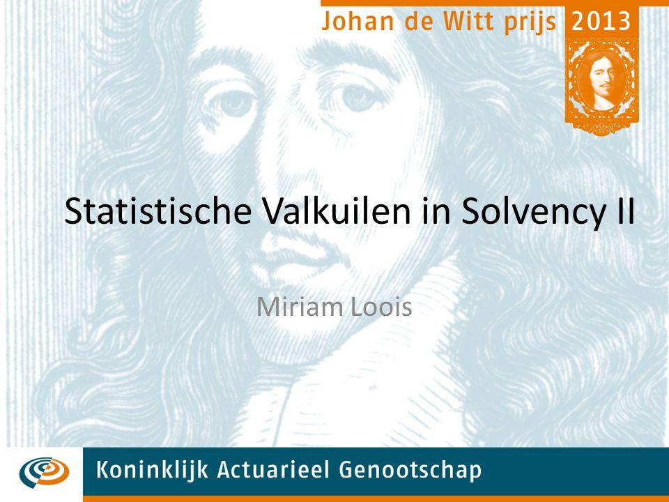 Statistische Valkuilen in Solvency II Miriam Loois