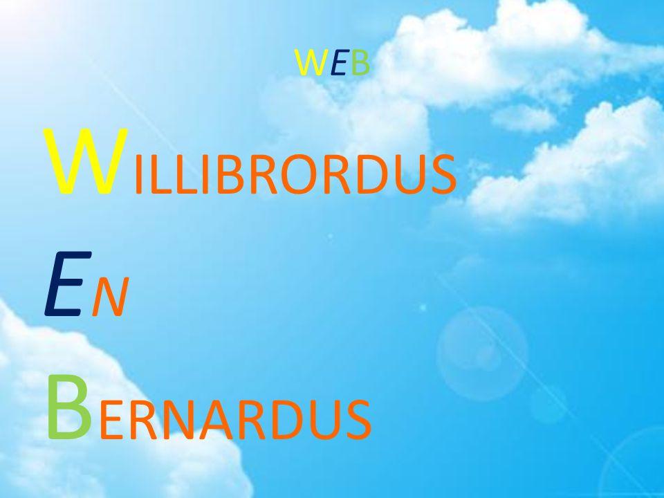 WEBWEB W ILLIBRORDUS E N B ERNARDUS