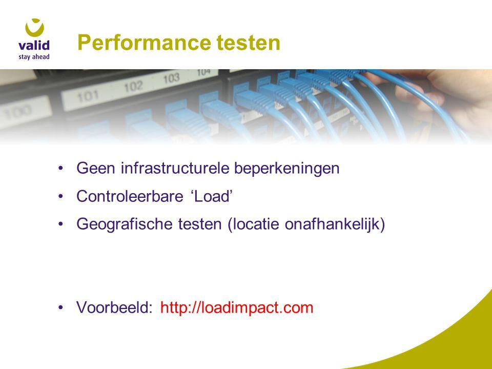 Performance testen Geen infrastructurele beperkeningen Controleerbare 'Load' Geografische testen (locatie onafhankelijk) Voorbeeld: http://loadimpact.com