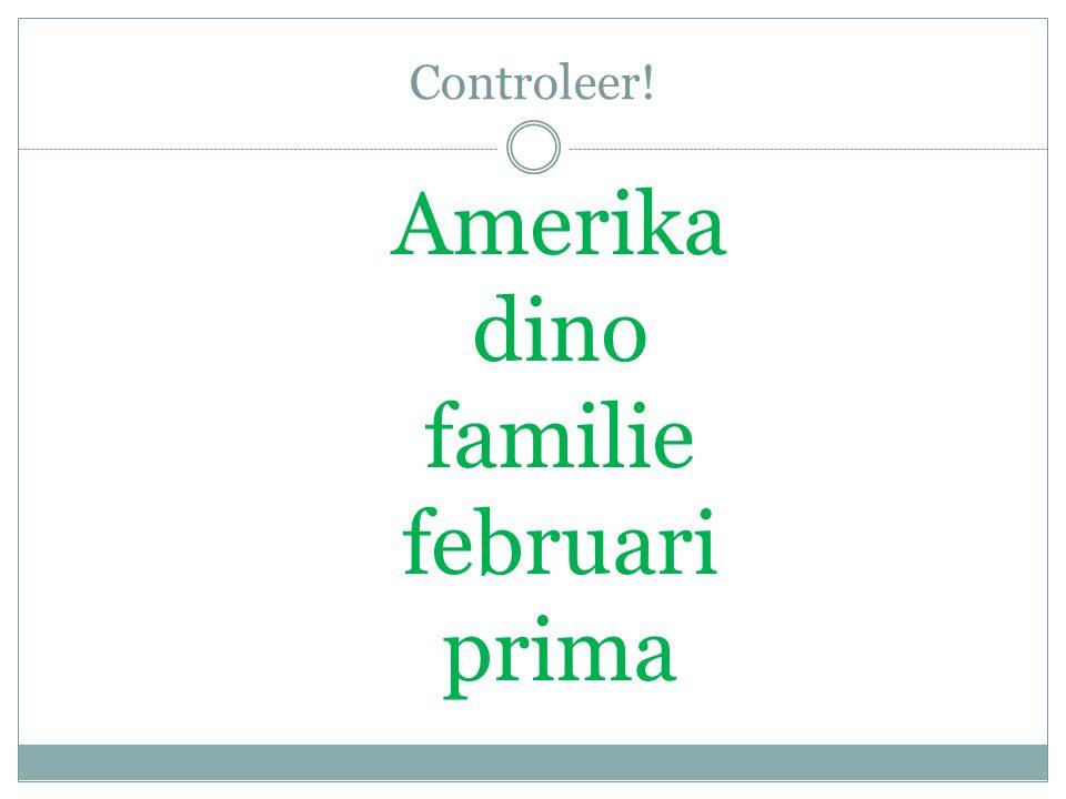 Controleer! Amerika dino familie februari prima