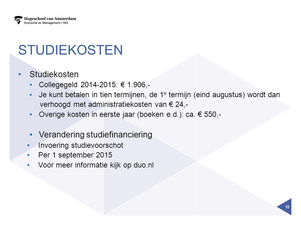 STUDIEKOSTEN Studiekosten Collegegeld 2014-2015: € 1.906,- Je kunt betalen in tien termijnen, de 1 e termijn (eind augustus) wordt dan verhoogd met ad