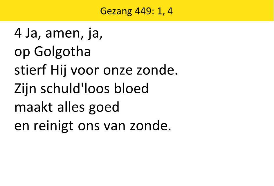 4 Ja, amen, ja, op Golgotha stierf Hij voor onze zonde.