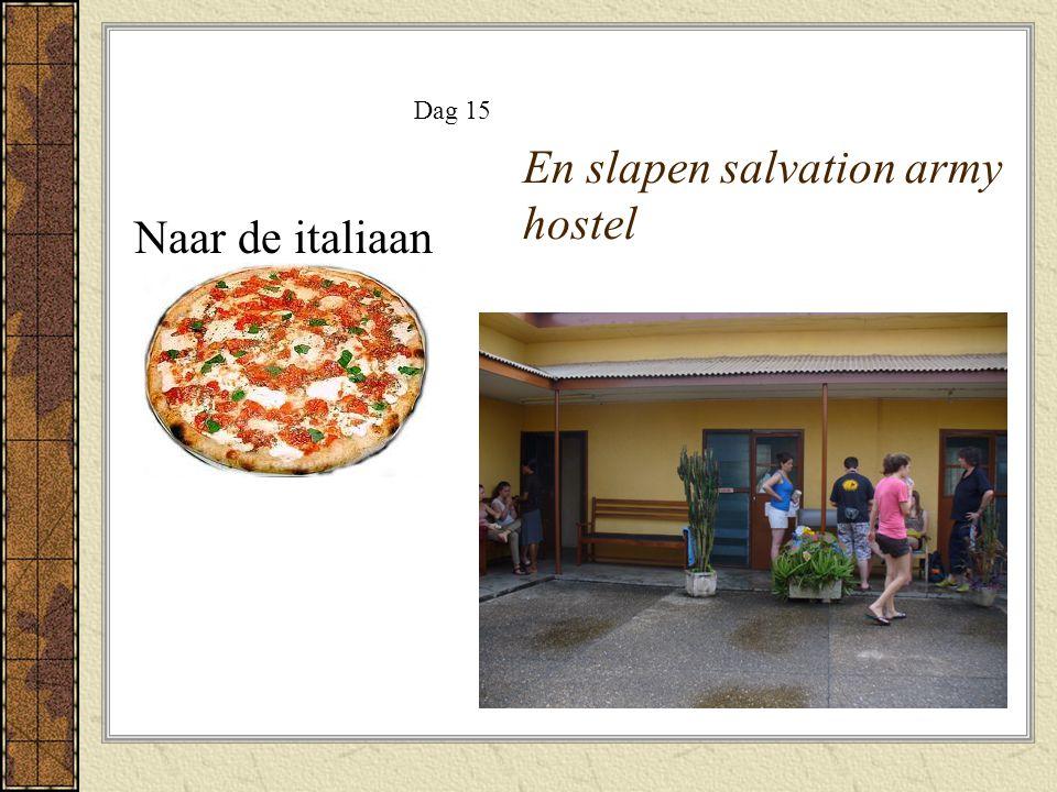 En slapen salvation army hostel Naar de italiaan Dag 15
