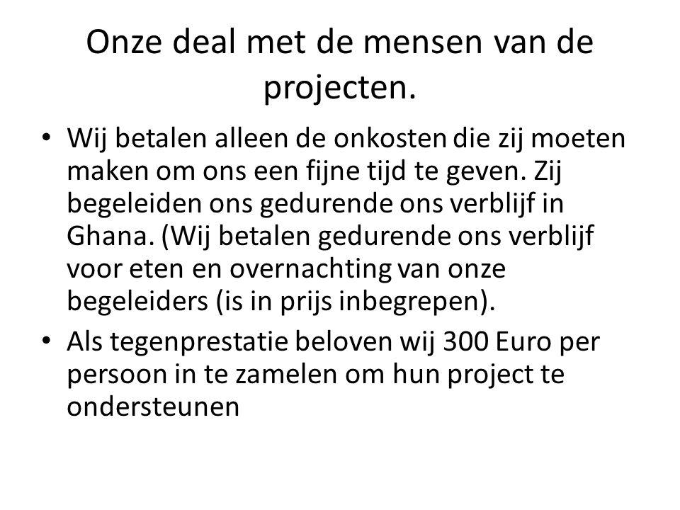 Onze deal met de mensen van de projecten.