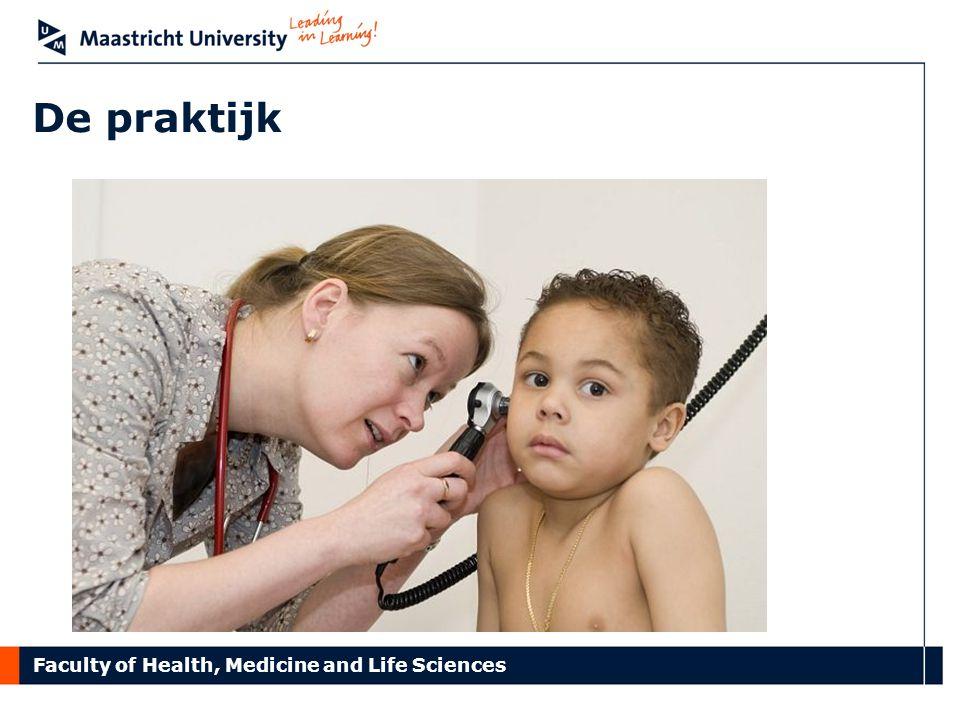 Faculty of Health, Medicine and Life Sciences De praktijk