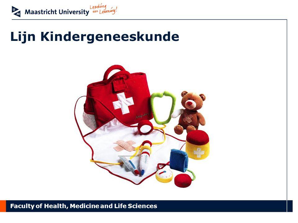 Faculty of Health, Medicine and Life Sciences Lijn Kindergeneeskunde