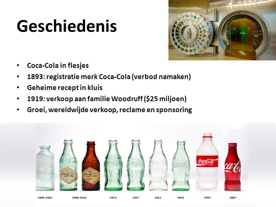 Cijfers 92.800 medewerkers wereldwijd 900 in Nederland 1,8 miljard = 1.800 miljoen flesjes per dag verkocht 43% van alle cola is Coca-Cola (32% Pepsi-Cola) Grootste opslag- en distributiecentrum in Europa staat in Nederland Coca-Cola is 3e meest waardevolle bedrijf ter wereld 1.Apple 72 miljard euro 2.Google 68 miljard euro 3.Coca-Cola 58 miljard euro