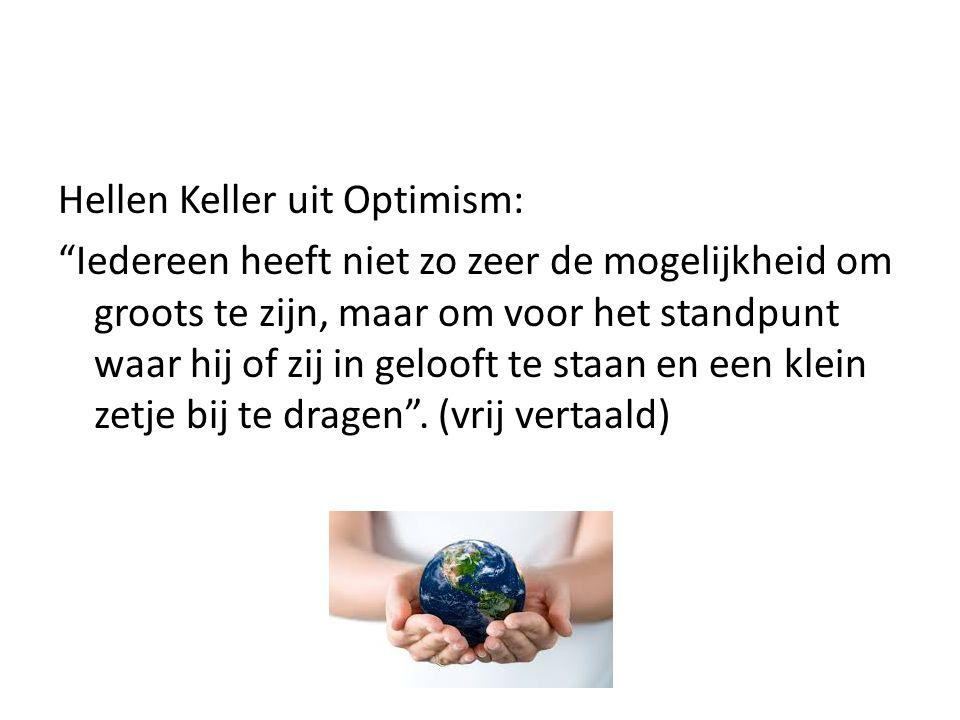 """Hellen Keller uit Optimism: """"Iedereen heeft niet zo zeer de mogelijkheid om groots te zijn, maar om voor het standpunt waar hij of zij in gelooft te s"""
