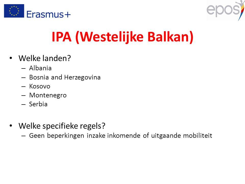 IPA (Westelijke Balkan) Welke landen? – Albania – Bosnia and Herzegovina – Kosovo – Montenegro – Serbia Welke specifieke regels? – Geen beperkingen in