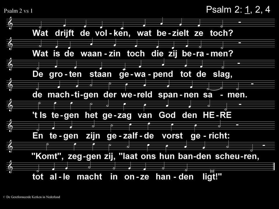 Psalm 2: 1, 2, 4