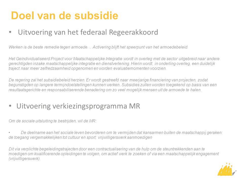 Doel van de subsidie Uitvoering van het federaal Regeerakkoord Werken is de beste remedie tegen armoede...