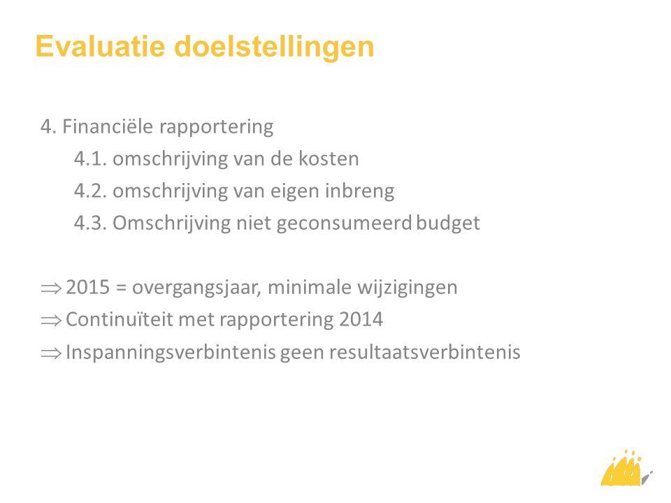 Evaluatie doelstellingen 4. Financiële rapportering 4.1.