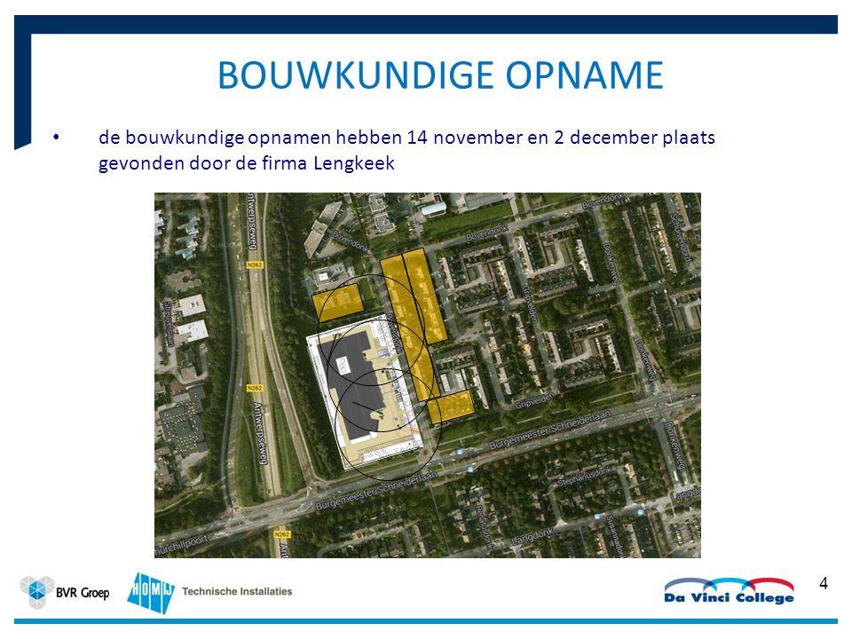 4 de bouwkundige opnamen hebben 14 november en 2 december plaats gevonden door de firma Lengkeek BOUWKUNDIGE OPNAME situatie