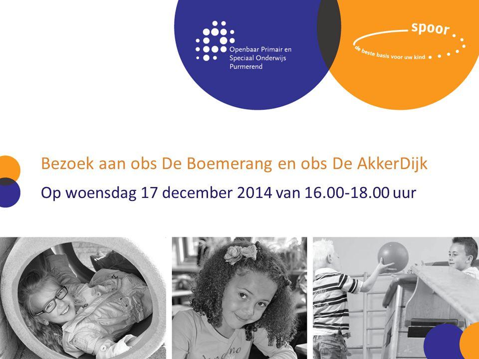 Bezoek aan obs De Boemerang en obs De AkkerDijk Op woensdag 17 december 2014 van 16.00-18.00 uur