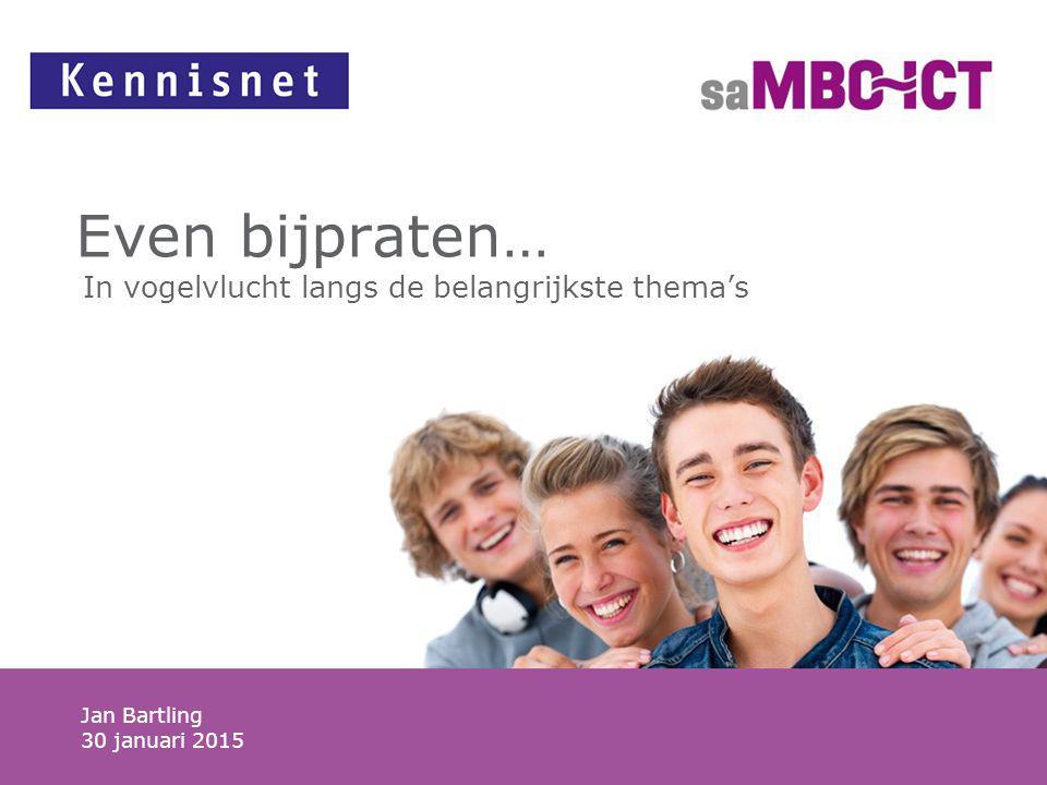22 Jan Bartling jan.bartling@sambo-ict.nl Leo Bakker L.Bakker@kennisnet.nl