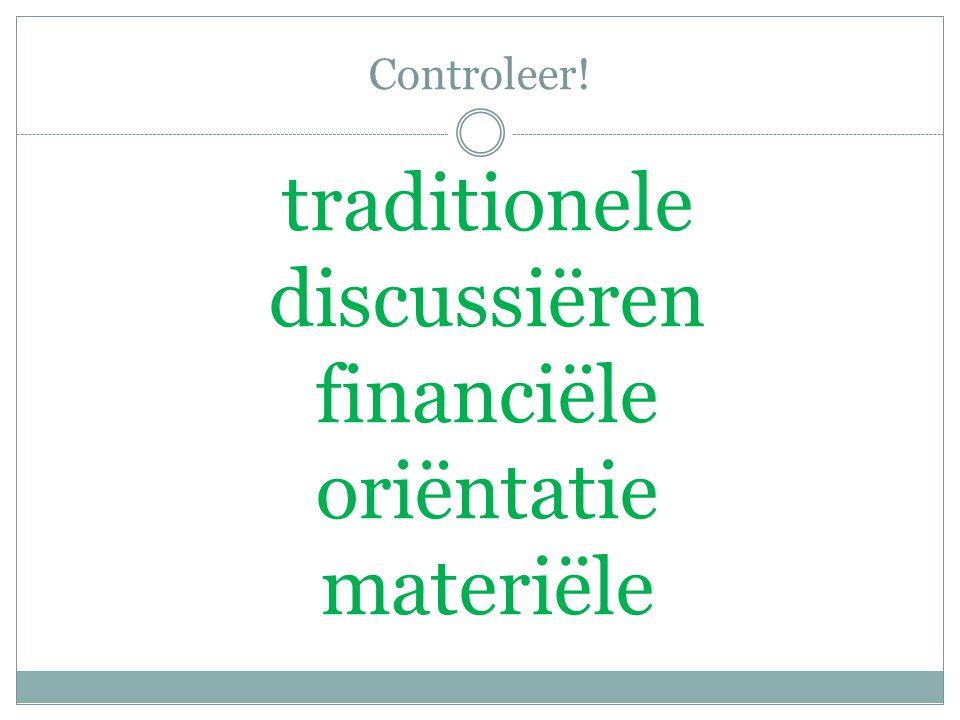 Controleer! traditionele discussiëren financiële oriëntatie materiële