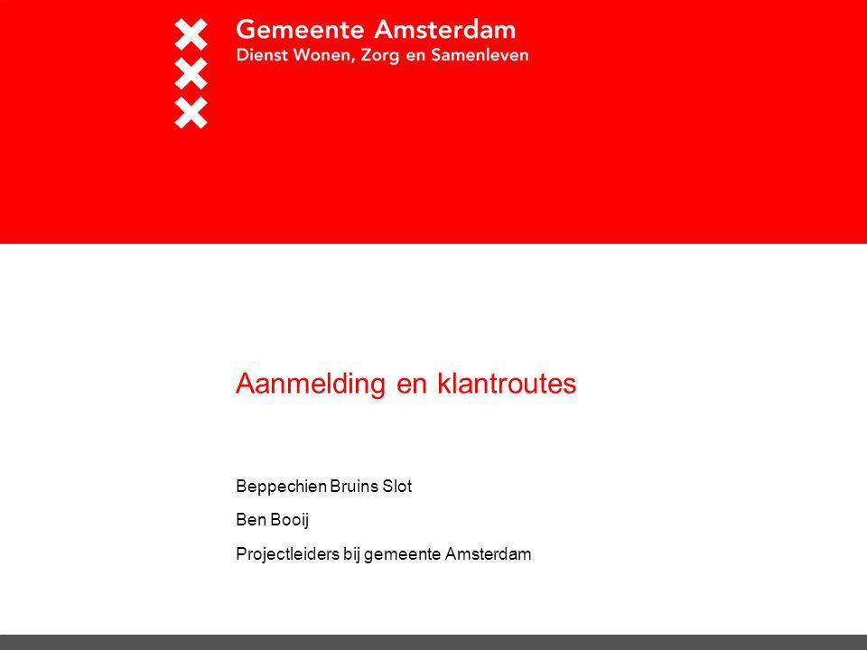 Aanmelding en klantroutes Beppechien Bruins Slot Ben Booij Projectleiders bij gemeente Amsterdam