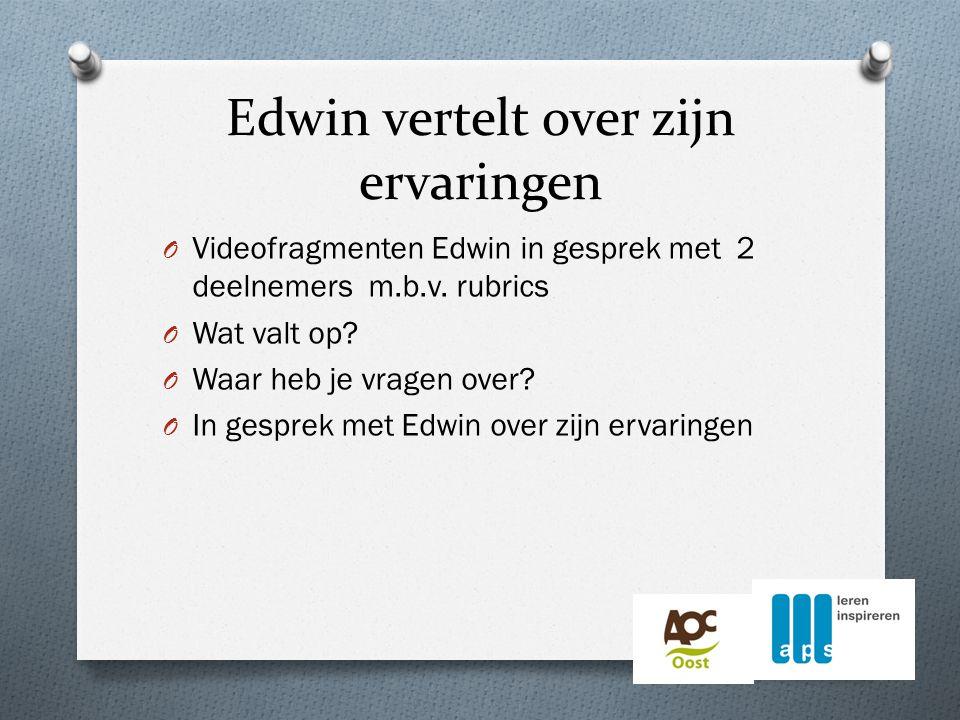 Edwin vertelt over zijn ervaringen O Videofragmenten Edwin in gesprek met 2 deelnemers m.b.v.