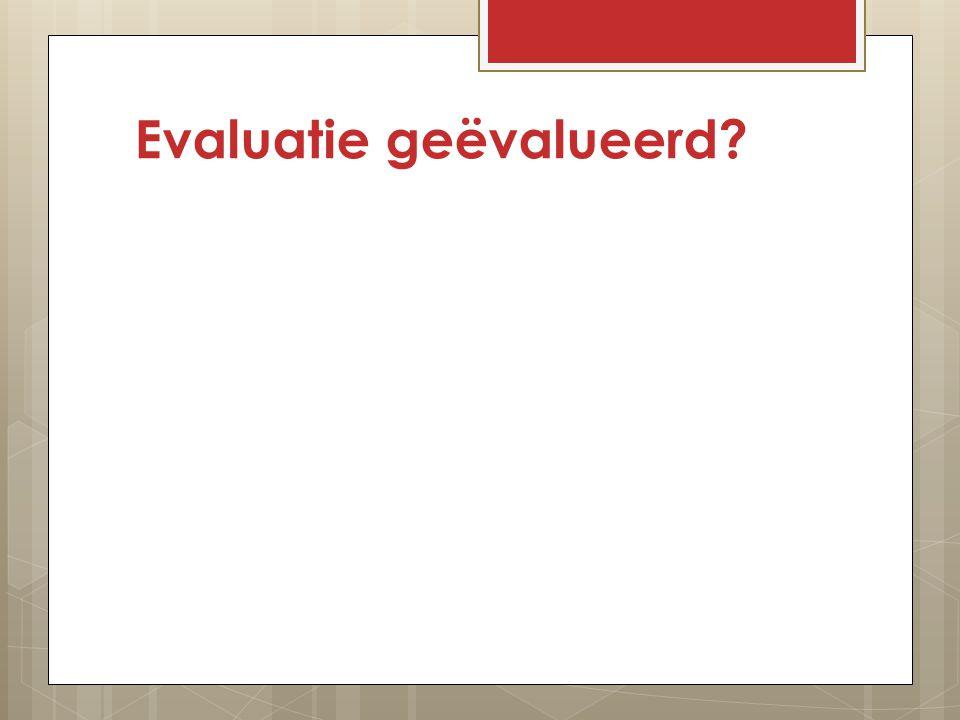 Evaluatie geëvalueerd?