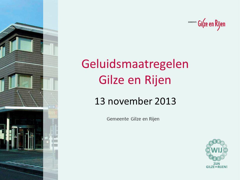 13 november 2013 Gemeente Gilze en Rijen Geluidsmaatregelen Gilze en Rijen