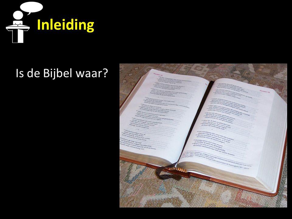 Is de Bijbel waar Inleiding