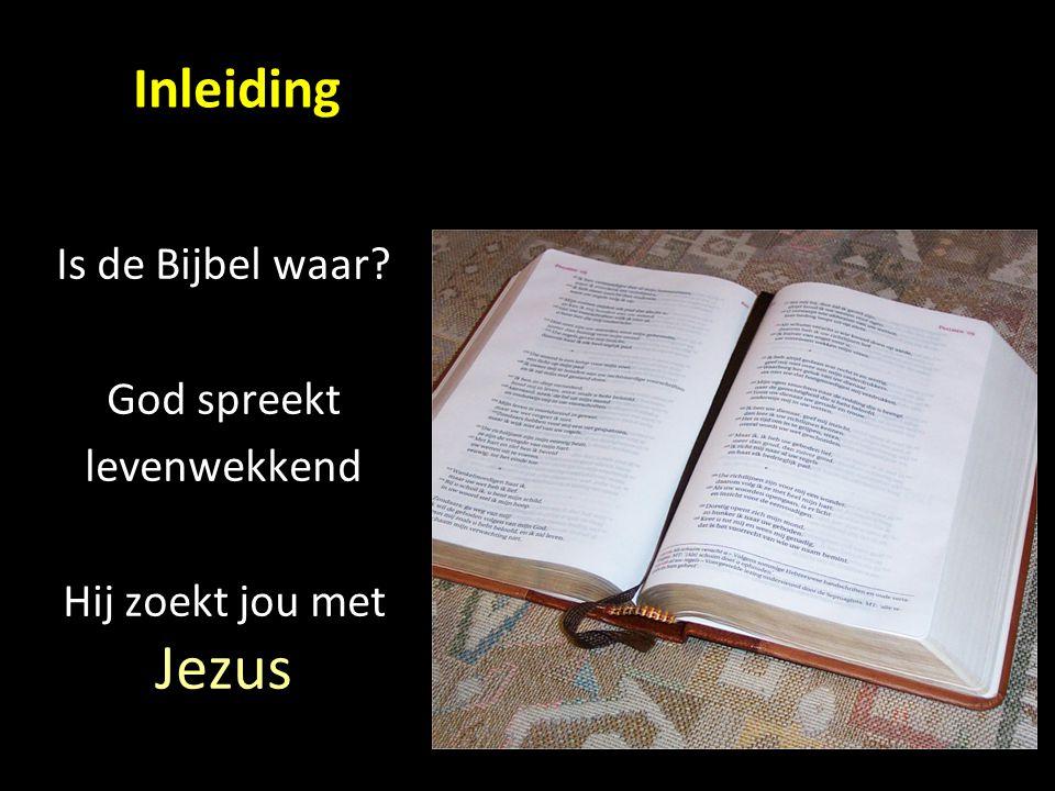 Is de Bijbel waar God spreekt levenwekkend Hij zoekt jou met Jezus Inleiding