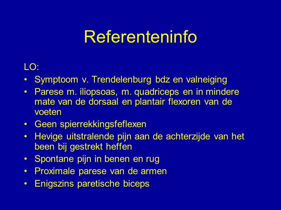 Referenteninfo LO: Symptoom v. Trendelenburg bdz en valneiging Parese m. iliopsoas, m. quadriceps en in mindere mate van de dorsaal en plantair flexor