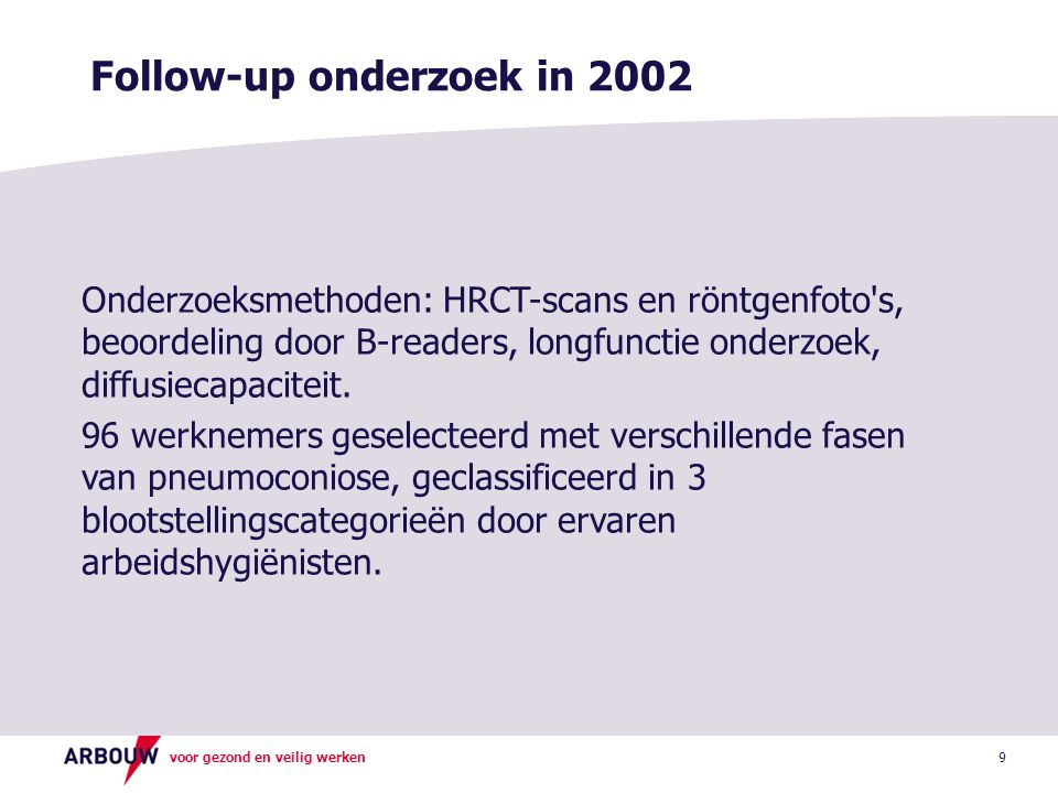 voor gezond en veilig werken Risicostratificatie 20 Low score High score: No action HRCT-scan