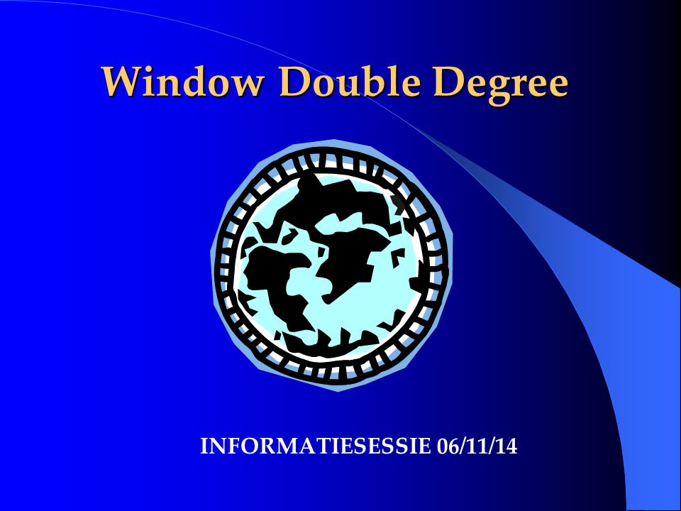 Window Double Degree INFORMATIESESSIE 06/11/14