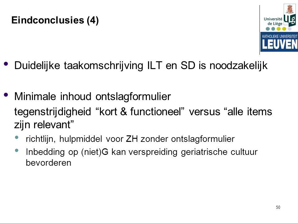 """50 Eindconclusies (4) Duidelijke taakomschrijving ILT en SD is noodzakelijk Minimale inhoud ontslagformulier tegenstrijdigheid """"kort & functioneel"""" ve"""