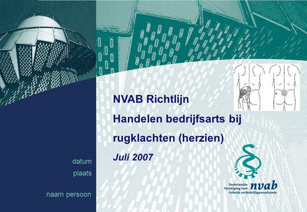 datum naam 1 datum plaats NVAB Richtlijn Handelen bedrijfsarts bij rugklachten (herzien) Juli 2007 naam persoon