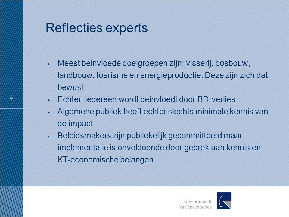 4 Reflecties experts  Meest beinvloede doelgroepen zijn: visserij, bosbouw, landbouw, toerisme en energieproductie.