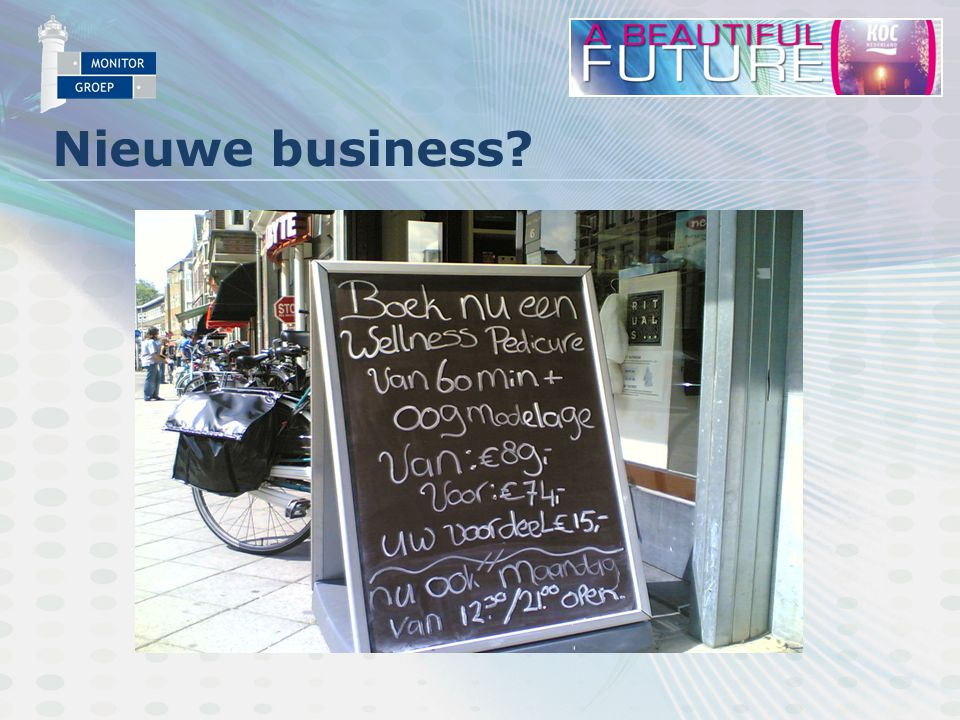 Nieuwe business?