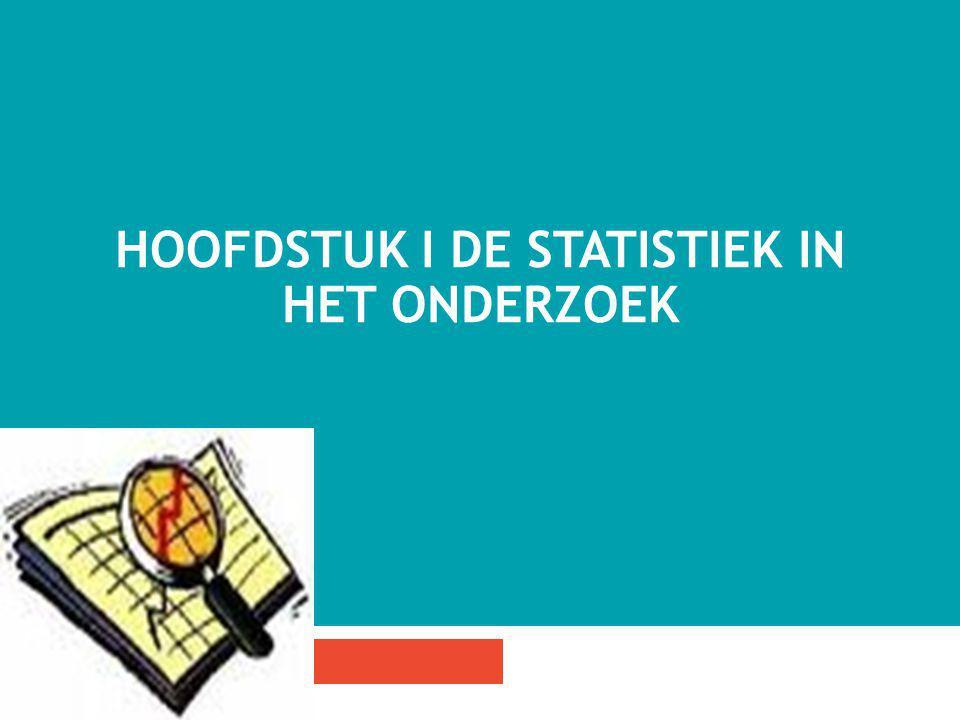 HOOFDSTUK I DE STATISTIEK IN HET ONDERZOEK 2
