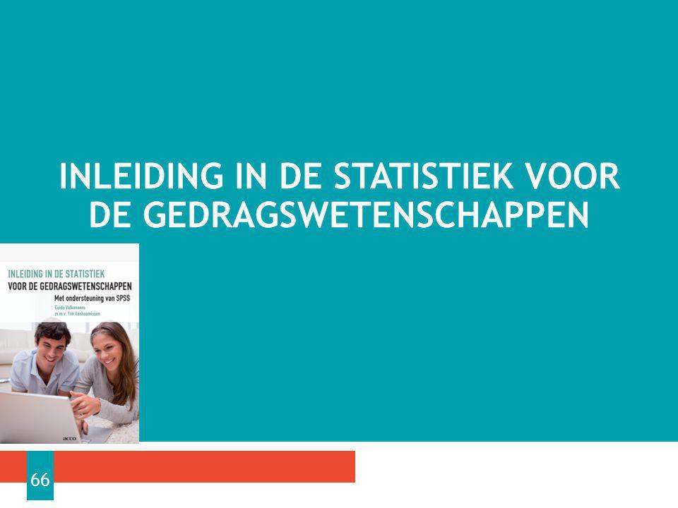 INLEIDING IN DE STATISTIEK VOOR DE GEDRAGSWETENSCHAPPEN 66