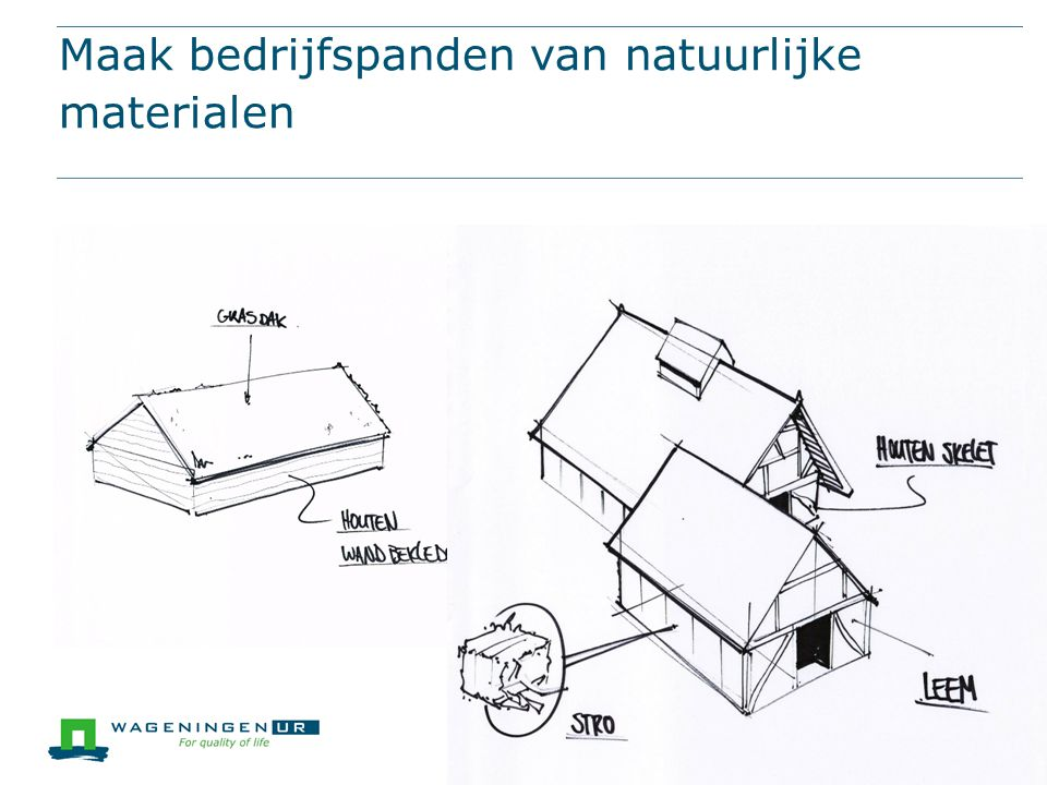 Maak bedrijfspanden van natuurlijke materialen