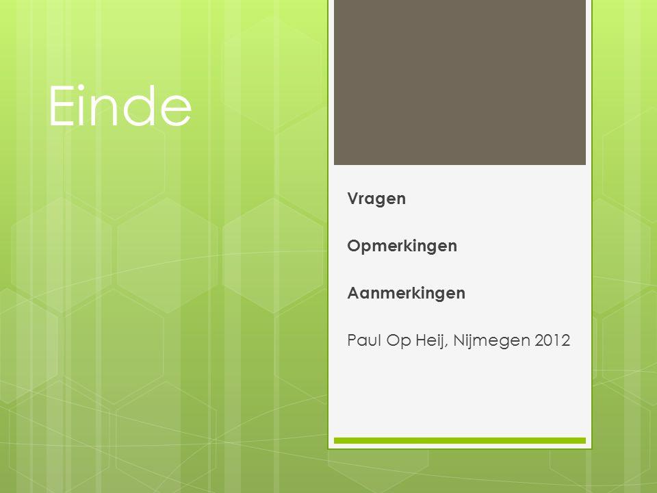 Einde Vragen Opmerkingen Aanmerkingen Paul Op Heij, Nijmegen 2012