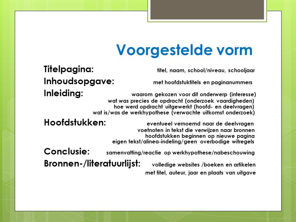 Voorwaarden voetnoten Diversiteit Niet alleen Wikipedia-bronnen Geen werkstukken.nl Volledigheid Geen www.telegraaf.nl/ datumwww.telegraaf.nl Websites met zoekterm Boek of tijdschrift/titel, auteur, jaar en plaats uitgave Plaatsing/waar in tekst.