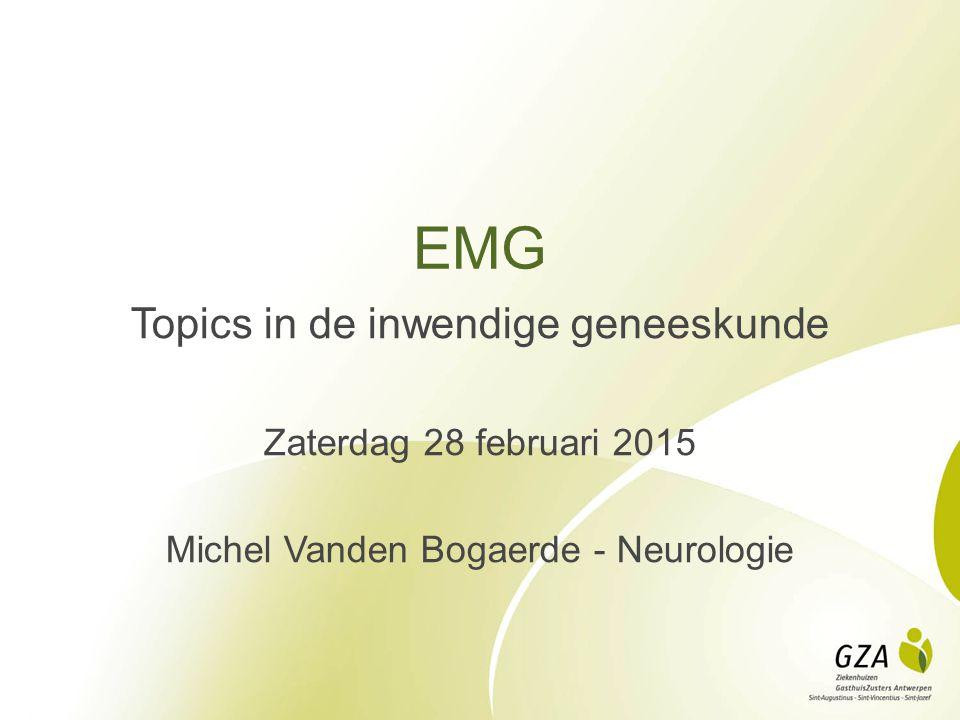 Neurologie - Elektrofysiologie Centraal zenuwstelsel EEG Geëvokeerde potentialen Perifeer zenuwstelsel EMG: Zenuwgeleidingsonderzoek (NCS) Naald-EMG Repititieve zenuwstimulatie/Single-fiber-EMG Blinkreflex Autonome functietesten