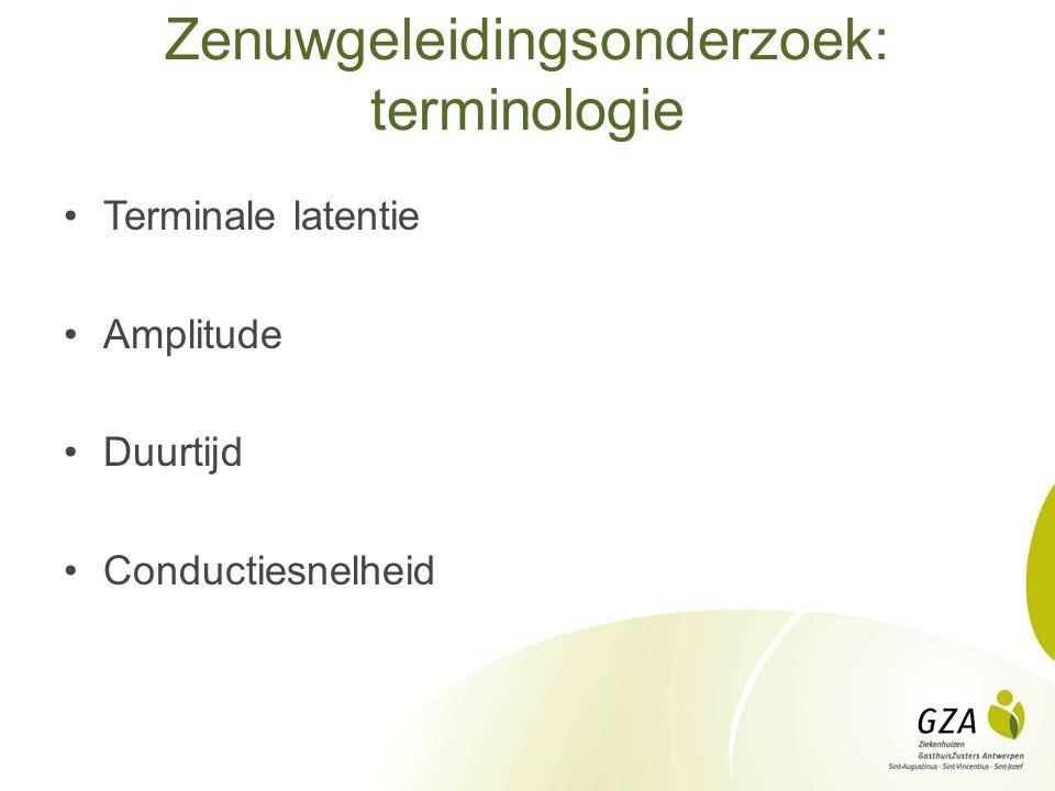 Zenuwgeleidingsonderzoek: terminologie Terminale latentie Amplitude Duurtijd Conductiesnelheid