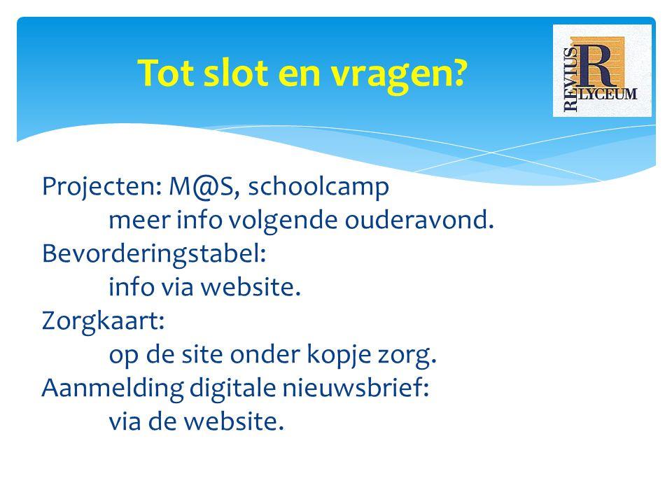 Projecten: M@S, schoolcamp meer info volgende ouderavond.
