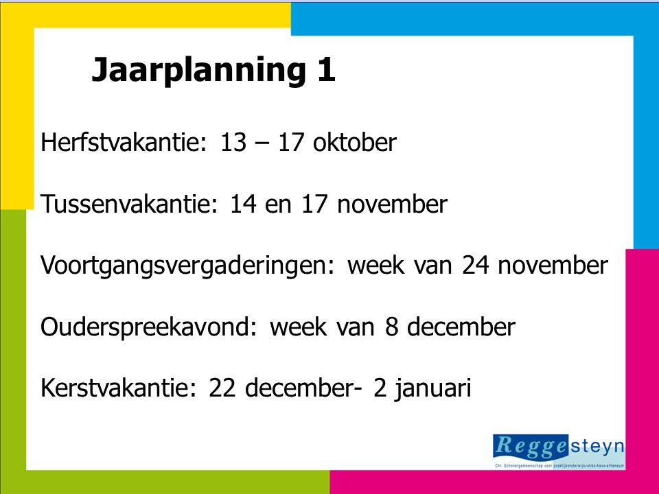 24-3-2015130 Jaarplanning 1 Herfstvakantie: 13 – 17 oktober Tussenvakantie: 14 en 17 november Voortgangsvergaderingen: week van 24 november Ouderspree
