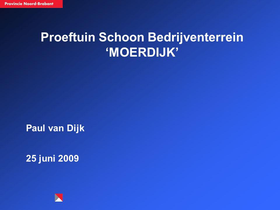 Proeftuin Schoon Bedrijventerrein 'MOERDIJK' Paul van Dijk 25 juni 2009
