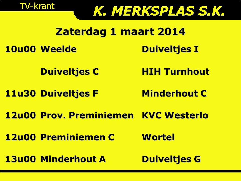 10u00Weelde Duiveltjes I Duiveltjes C HIH Turnhout 11u30 Duiveltjes F Minderhout C 12u00 Prov.